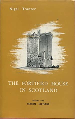 The Fortified House In Scotland Volume Two Central Scotland
