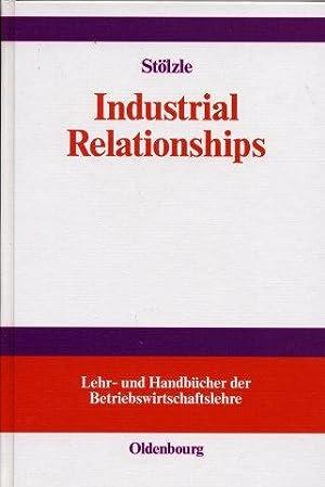 Industrial Relationships - Lehr- und Handbücher der: Stölzle