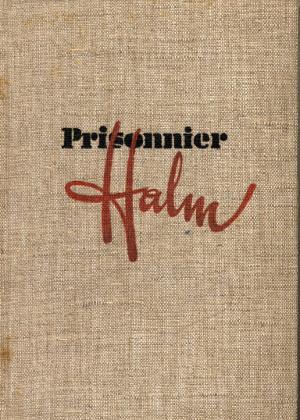 Prisonnier Halm - Die Geschichte einer Gefangenschaft: Wilke, Karl