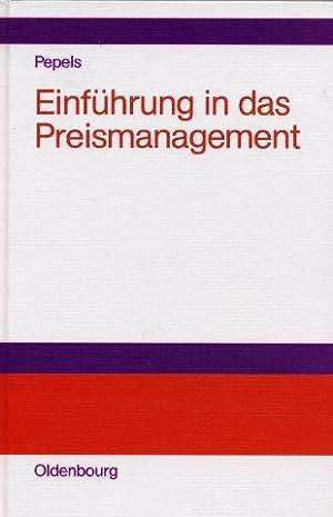 Einführung in das Preismanagement: Pepels