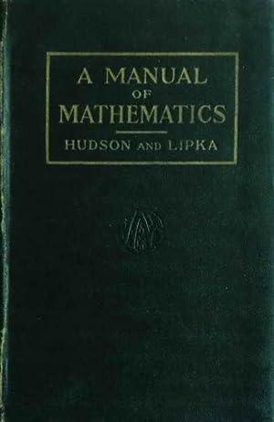 A Manual of Mathematics: Ralph Gorton Hudson