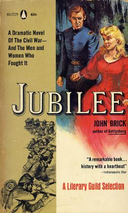 Jubilee - A Dramatic Novel Of The Civil War - And The Men and Women Who Fought It