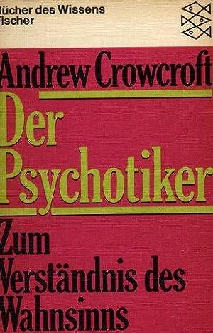 Der Psychotiker - Zum Verständnis des Wahnsinns: Crowcroft, Andrew