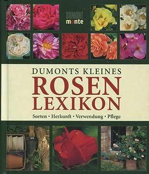 DuMonts kleines Rosenlexikon. Sorten Herkunft Verwendung Pflege: Rausch, Andrea