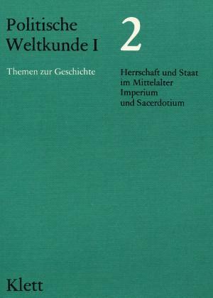 Politische Weltkunde I. Herrschaft und Staat im: Walther, H. /