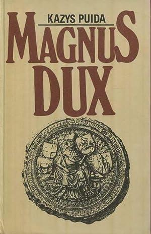 Magnus Dux. Istorinis Romans. I Kreva. Antras: Puida, Kazys