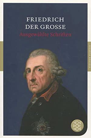 Friedrich der Große. Ausgewählte Schriften: Sander, Ulrike-Christine