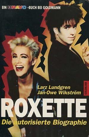 Roxette. Die autorisierte Biographie: Lundgren, Larz /