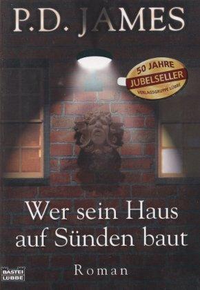 Wer sein Haus auf Sünden baut: James, P. D.