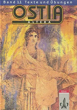 Ostia altera. Lateinisches Unterrichtswerk Band 1.1 Texte: Siewert, Walter /