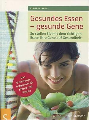 Gesundes Essen - gesunde Gene: So stellen: Oberbeil, Klaus