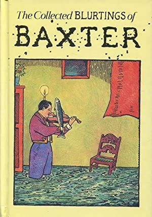 The Collected Blurtings of Baxter