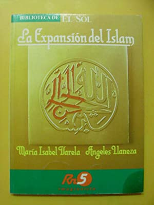 LA EXPANSION DEL ISLAM: MARIA ISABEL VARELA,