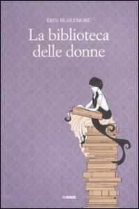 La biblioteca delle donne.: Blakemore, Erin