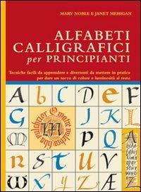 Alfabeti calligrafici per principianti.: Noble, Mary Mehigan, Janet