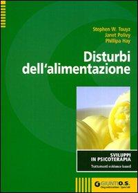 Disturbi dell'alimentazione.: Touyz, Stephen W Polivy, Janet Hay, Philipa