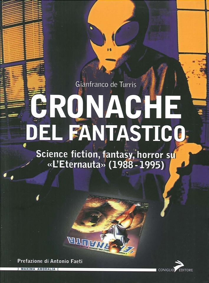 Cronache del fantastico. Science fiction, fantasy, horror: De Turris, Gianfranco