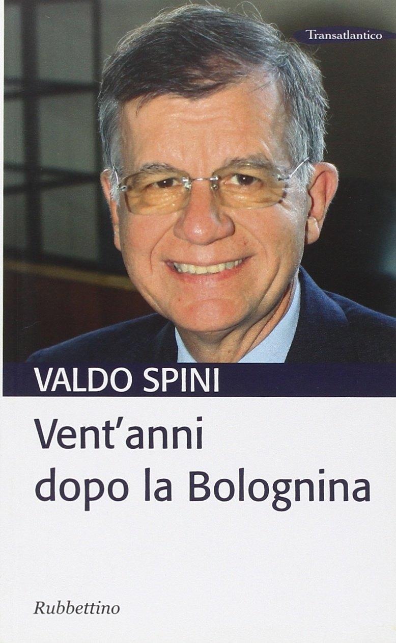 Vent'Anni Dopo la Bolognina. - Spini, Valdo