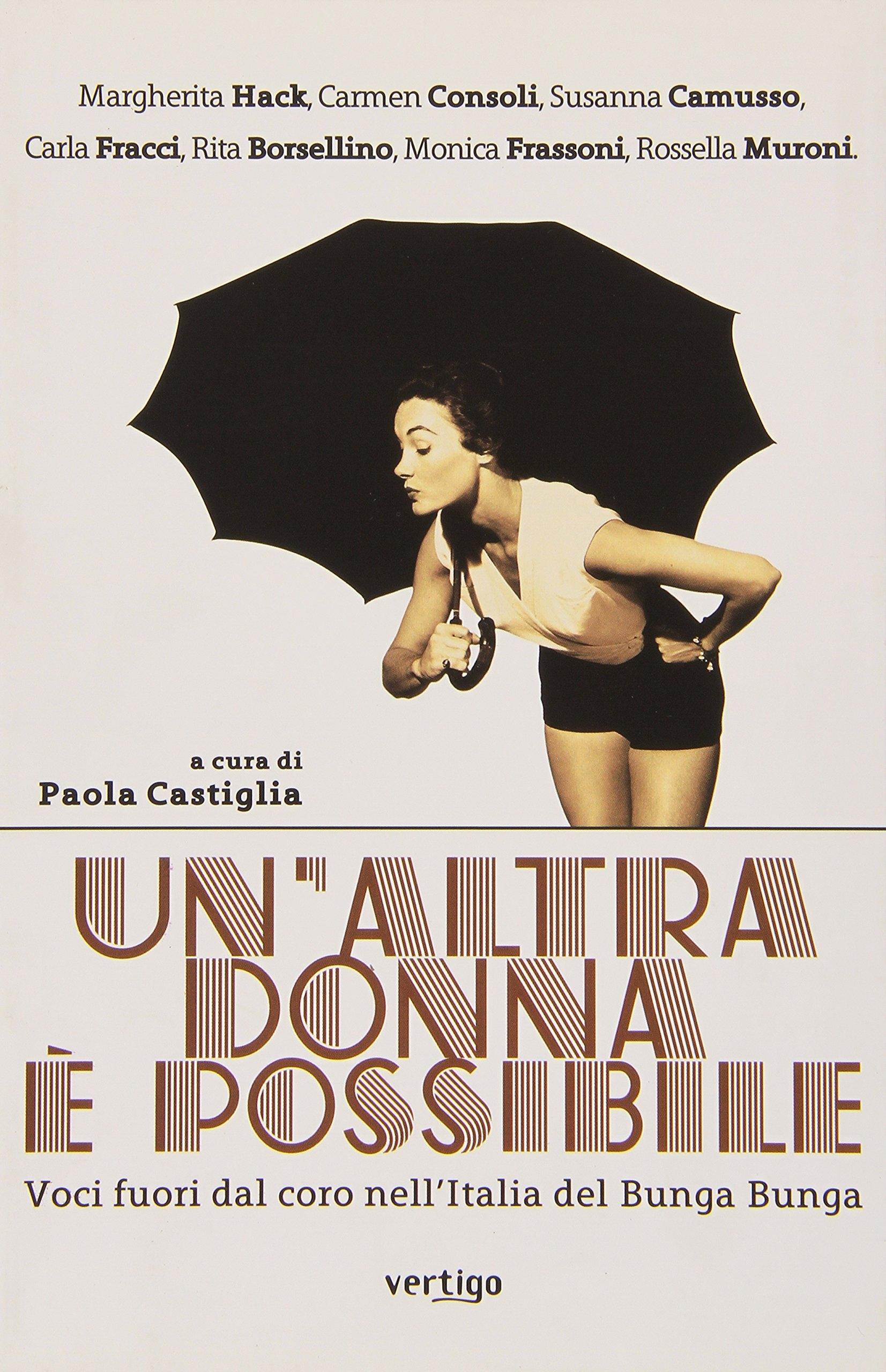 Un'altra donna è possibile. Voci fuori dal coro nell'Italia del bunga bunga.