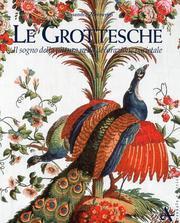 Le Grottesche. Il sogno della pittura nella decorazione parietale.: Zamperini, Alessandra