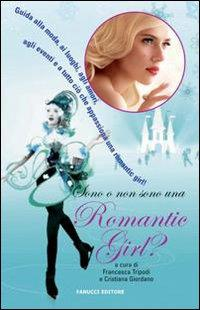 Sono o non sono una romantic girl? - Tripodi, Francesca Giordano, Cristiana