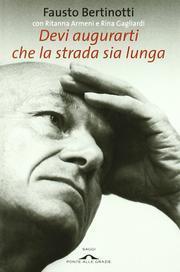 Devi augurarti che la strada sia lunga.: Bertinotti, Fausto Armeni, Ritanna Gagliardi, Rina