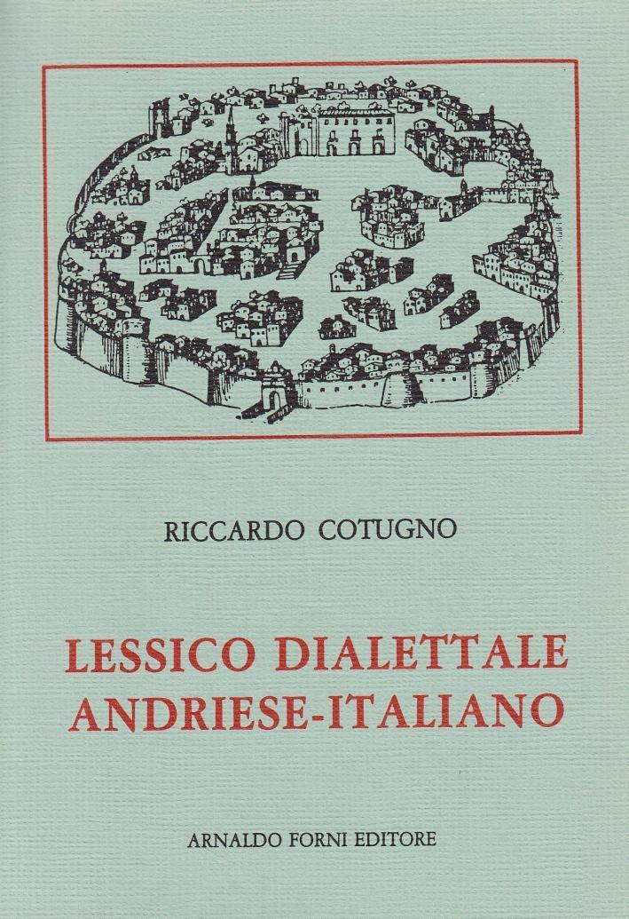 Lessico dialettale andriese-italiano (rist. anast. 1909) - Cotugno, Riccardo