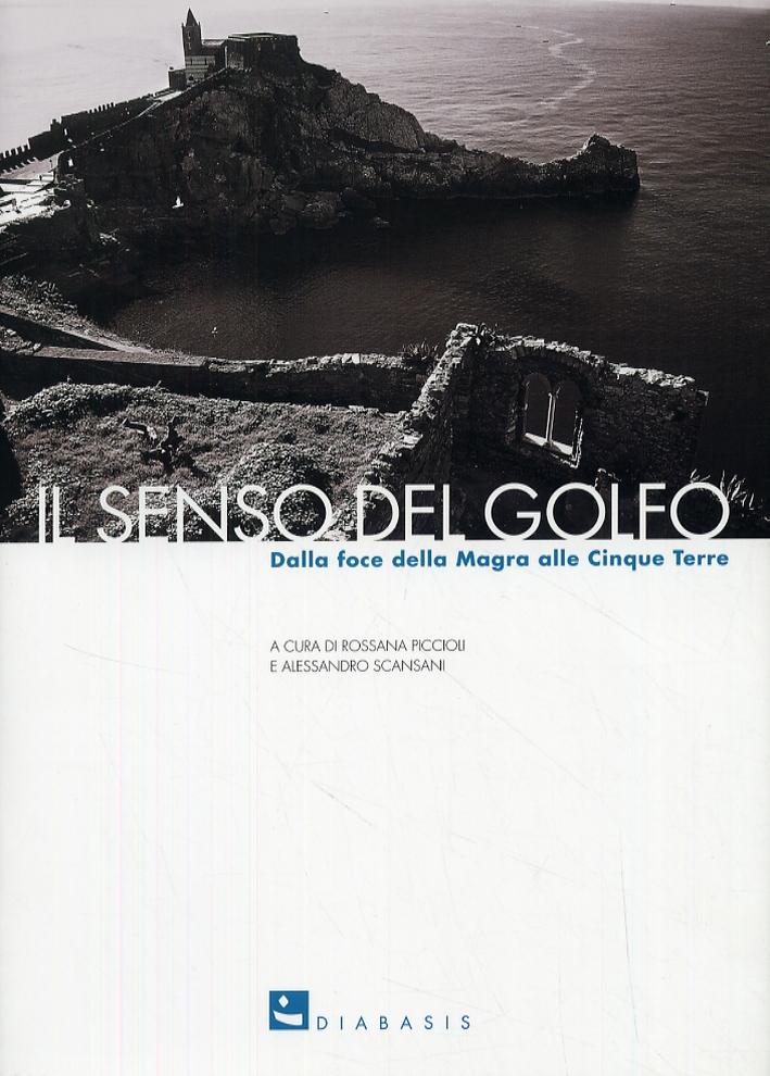 Il Senso del Golfo. Dalla Foce della Magra alle Cinque Terre.