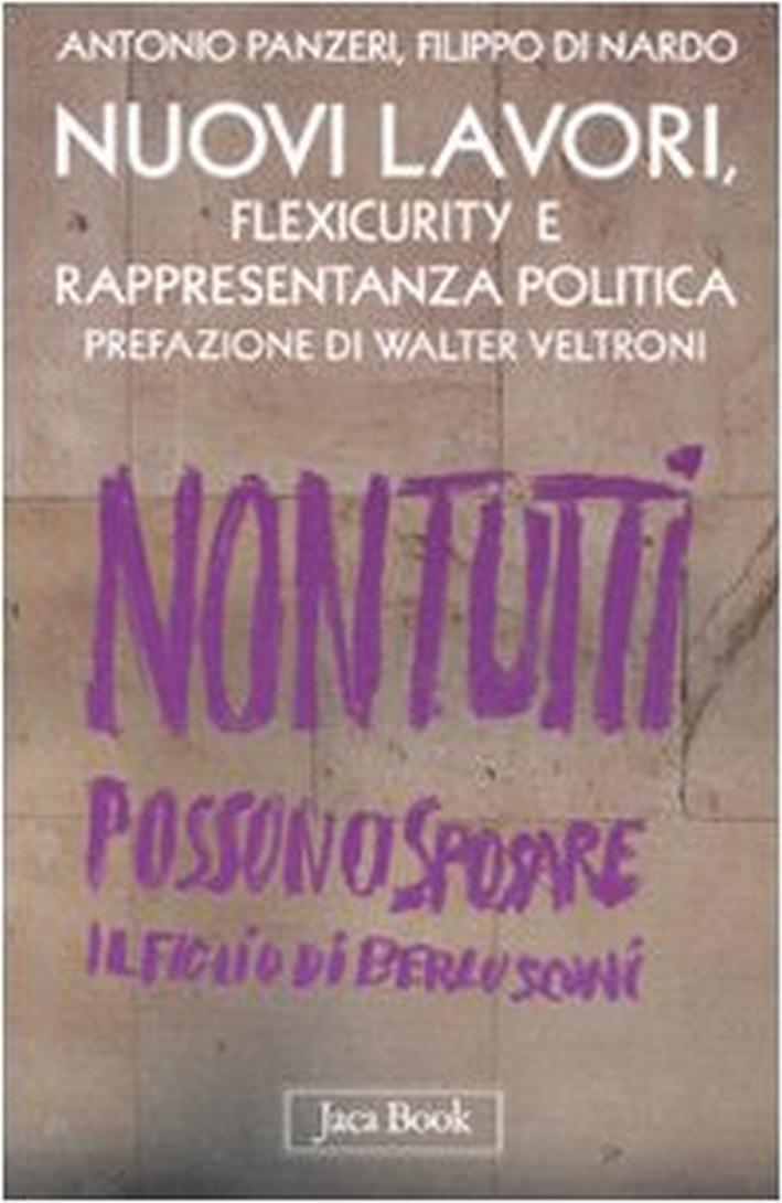 Nuovi lavori, flexicurity e rappresentanza politica - Panzeri, Antonio Di Nardo, Filippo