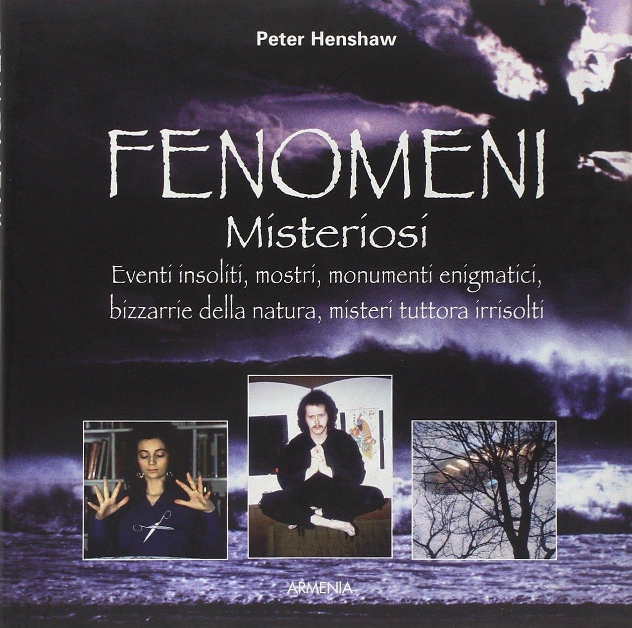 Fenomeni misteriosi - Henshaw, Peter