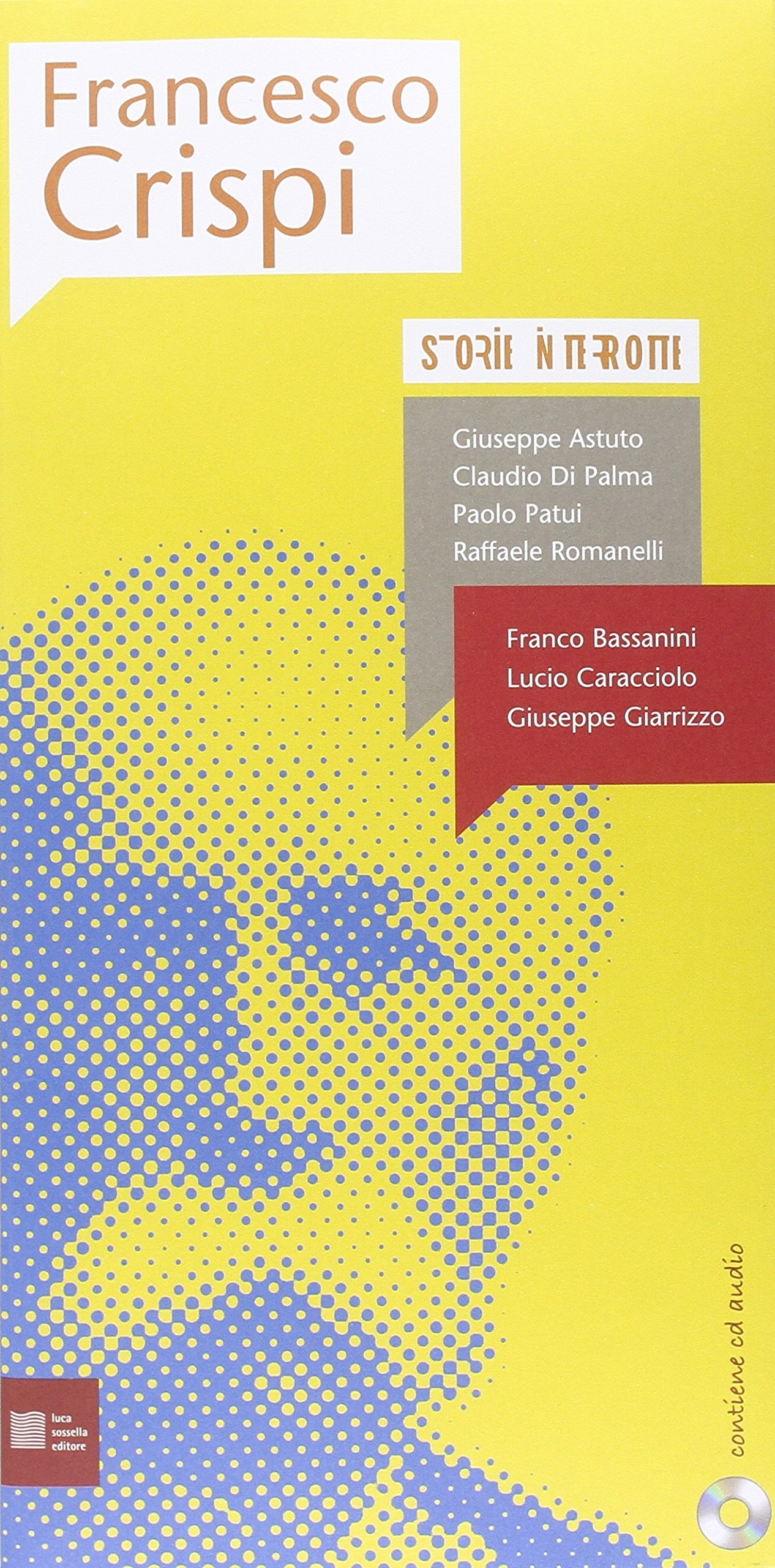 Francesco Crispi. Storie interrotte. Con CD Audio.