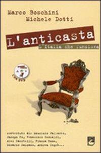 L'anticasta. L'Italia che funziona. Con DVD - Boschini, Marco Dotti, Marco