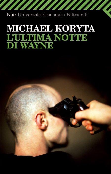 L'ultima notte di Wayne - Koryta, Michael