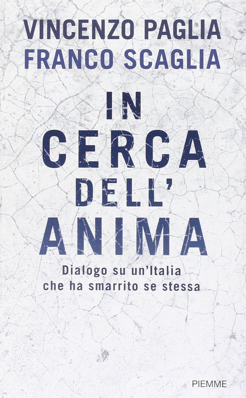 In cerca dell'anima - Paglia, Vincenzo Scaglia, Franco