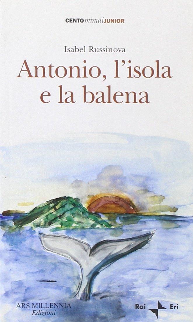 Antonio, l'isola e la balena - Russinova, Isabel