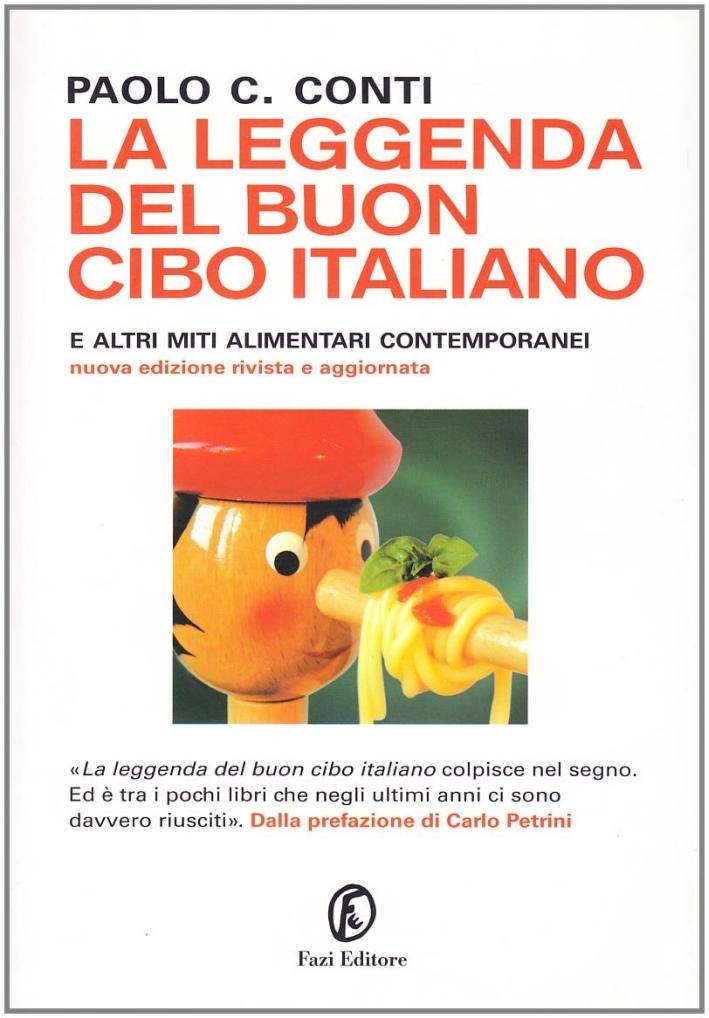 La leggenda del buon cibo italiano e altri miti alimentari contemporanei - Conti, Paolo C
