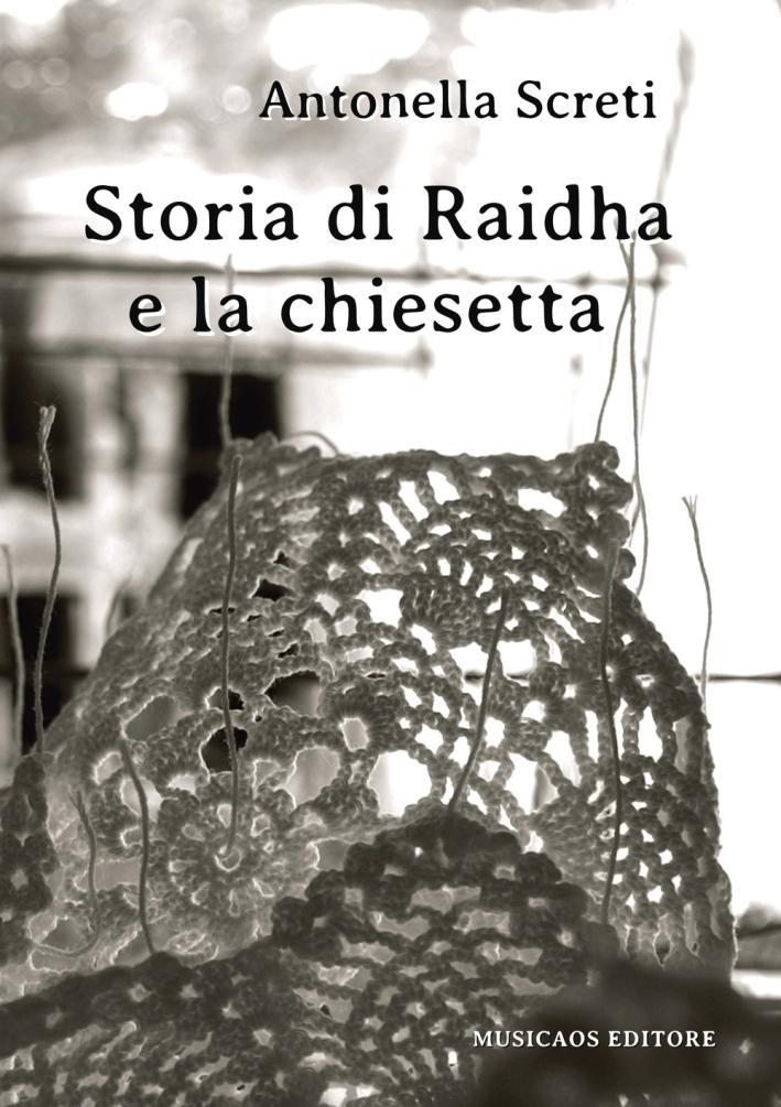 Storia di Raidha e la chiesetta - Screti Antonella