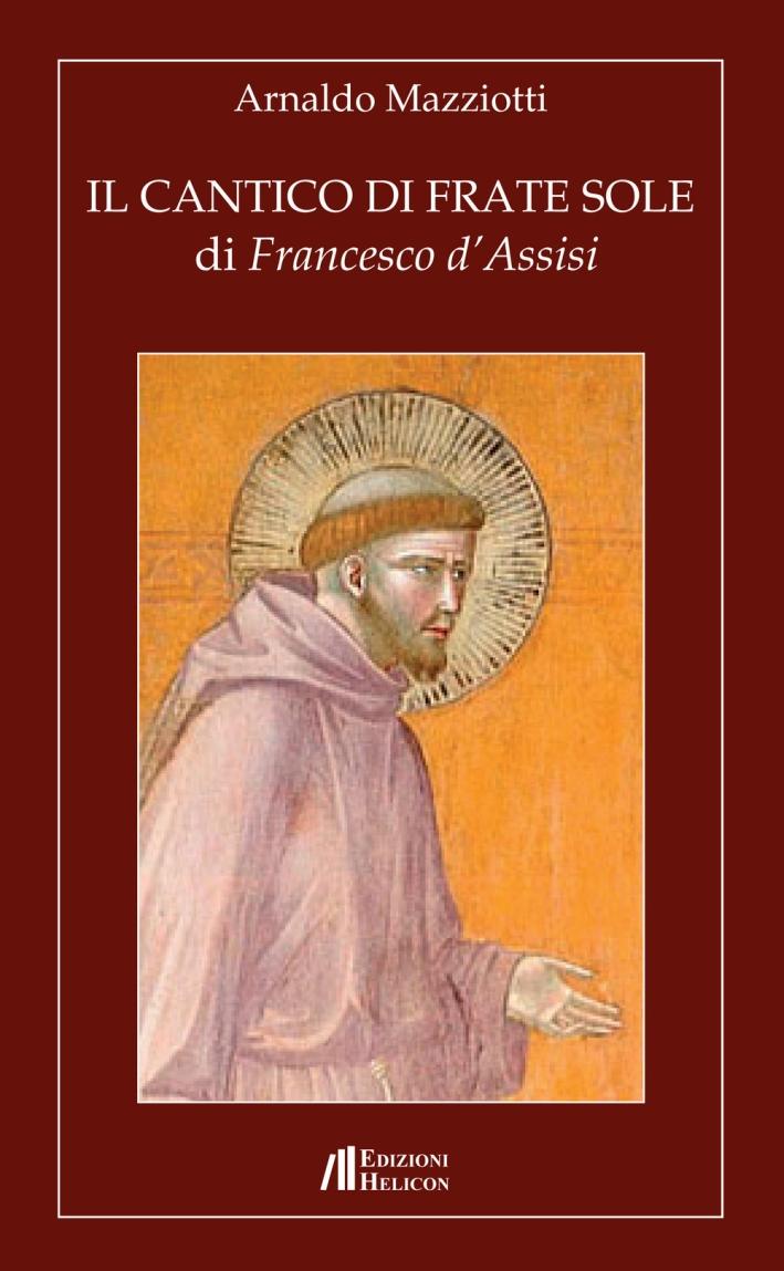 Il cantico di frate Sole di Francesco d'Assisi. - Mazziotti Arnaldo