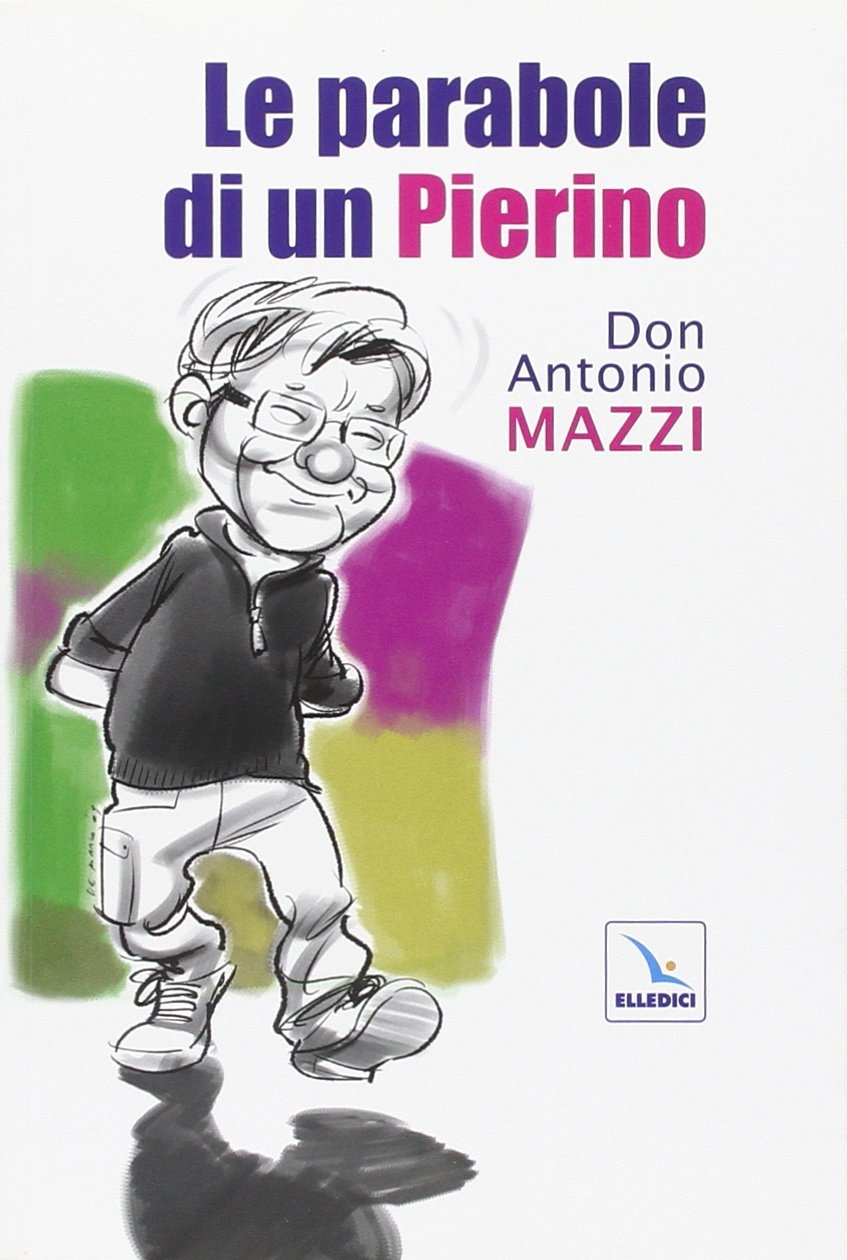 Le parabole di un Pierino - Mazzi, Antonio