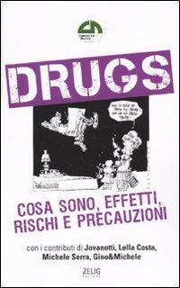 Drugs. Cosa Sono, Effetti, Rischi e Precauzioni.