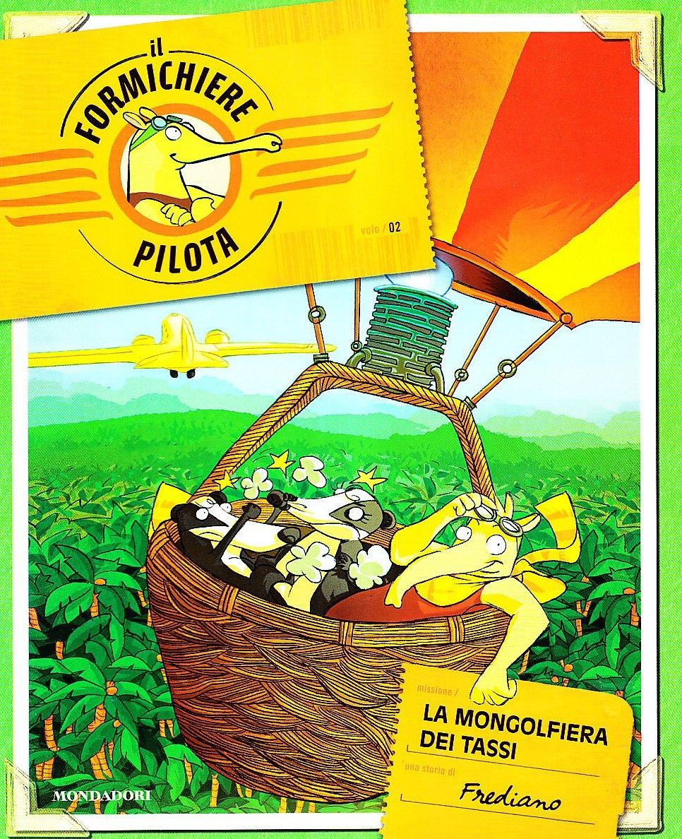 La mongolfiera dei tassi. Il formichiere pilota. Vol. 2 - Finucci, Frediano