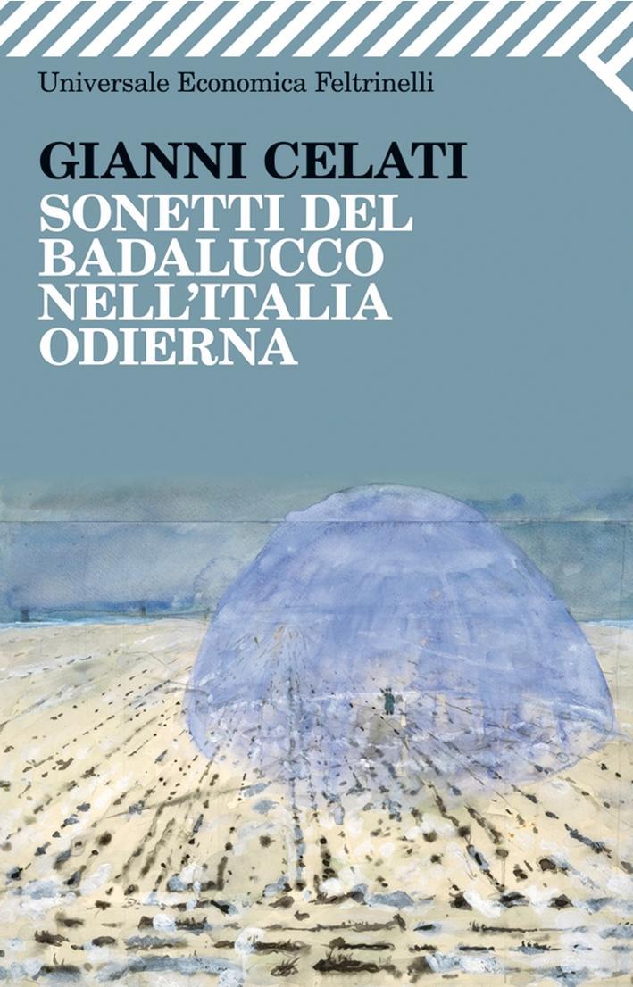 Sonetti del Badalucco nell'Italia odierna - Celati, Gianni