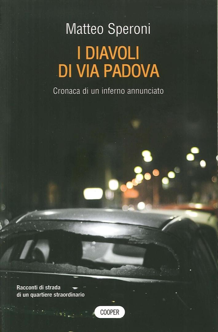 I diavoli di via Padova - Speroni, Matteo