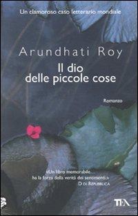 Il dio delle piccole cose.: Roy, Arundhati