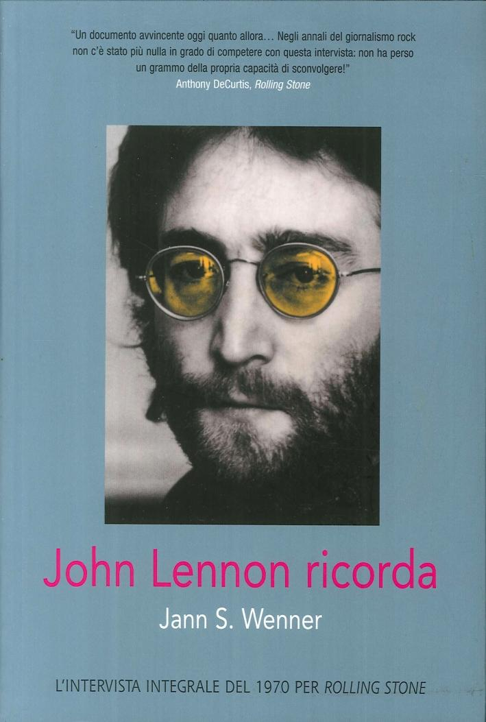 John Lennon Ricorda - Wenner, Jann S