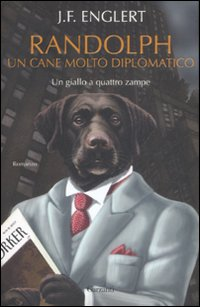 Randolph. Un cane molto diplomatico - Englert, J F