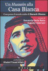 Un Hussein alla Casa Bianca. Cosa Pensa il Mondo Arabo di Barack Obama