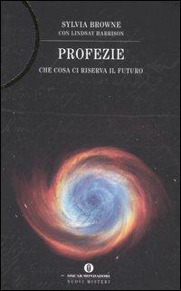 Profezie. Che cosa ci riserva il futuro - Browne, Sylvia Harrison, Lindsay