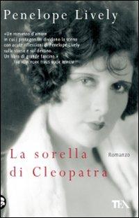 La sorella di Cleopatra - Lively, Penelope