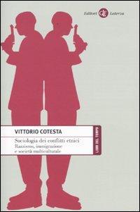 Sociologia dei conflitti etnici. Razzismo, immigrazione e società multiculturale.: Cotesta, ...